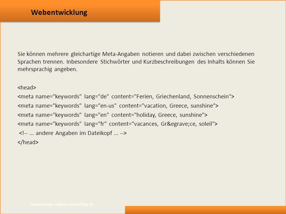 Webentwicklung Sie können mehrere gleichartige Meta-Angaben notieren und dabei zwischen verschiedenen Sprachen trennen. Inbesondere Stichwörter und Ku