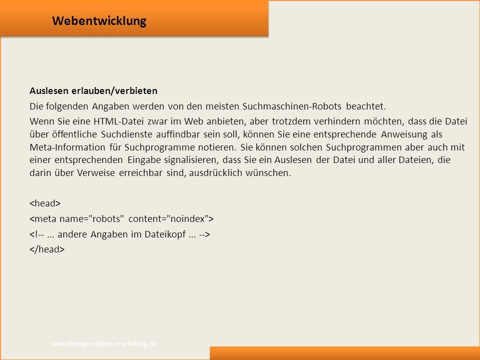 Webentwicklung Auslesen erlauben/verbieten Die folgenden Angaben werden von den meisten Suchmaschinen-Robots beachtet. Wenn Sie eine HTML-Datei zwar i