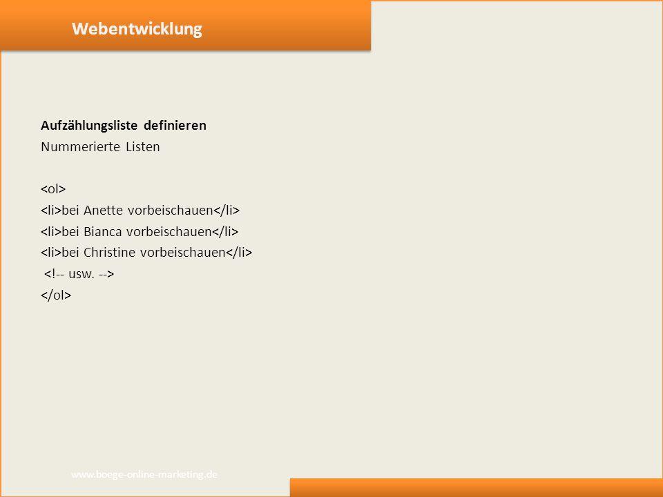 Webentwicklung Aufzählungsliste definieren Nummerierte Listen bei Anette vorbeischauen bei Bianca vorbeischauen bei Christine vorbeischauen www.boege-