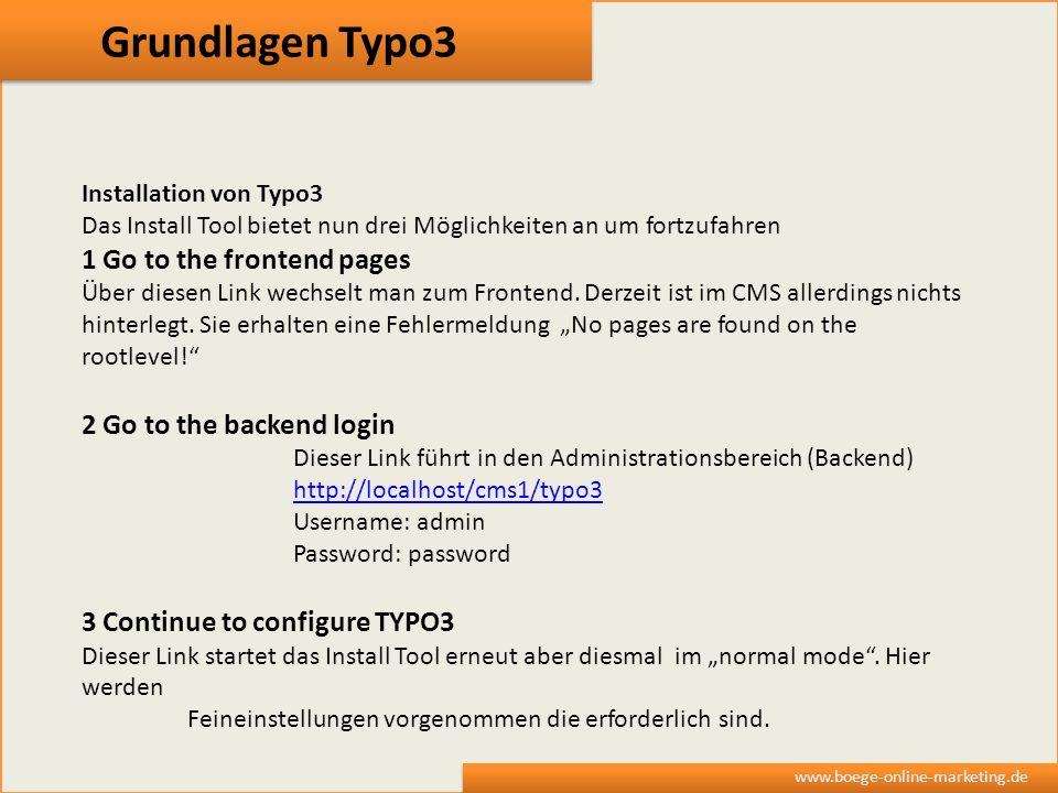 Grundlagen Typo3 www.boege-online-marketing.de Installation von Typo3 Das Install Tool bietet nun drei Möglichkeiten an um fortzufahren 1 Go to the fr