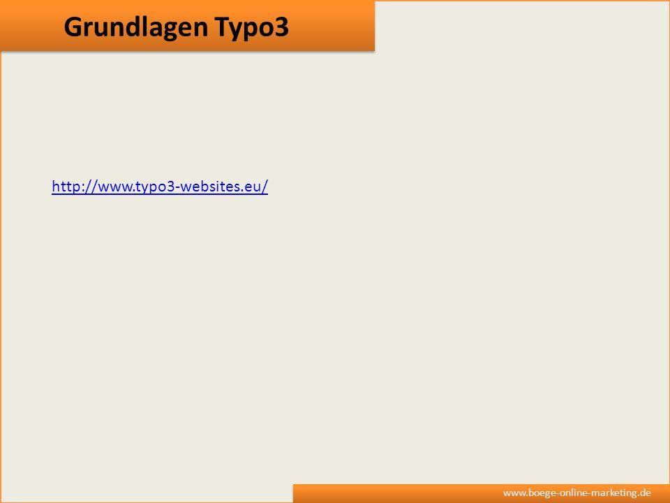 Grundlagen Typo3 www.boege-online-marketing.de http://www.typo3-websites.eu/
