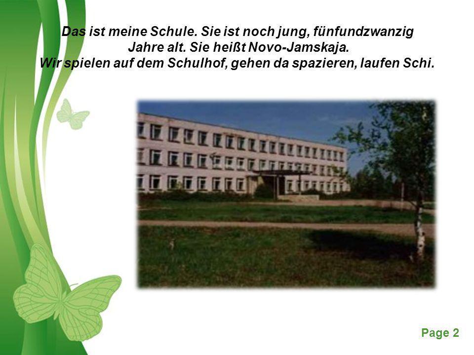 Free Powerpoint TemplatesPage 2 Das ist meine Schule. Sie ist noch jung, fünfundzwanzig Jahre alt. Sie heißt Novo-Jamskaja. Wir spielen auf dem Schulh