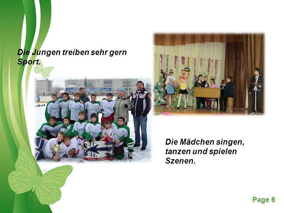 Free Powerpoint TemplatesPage 6 Die Jungen treiben sehr gern Sport. Die Mädchen singen, tanzen und spielen Szenen.