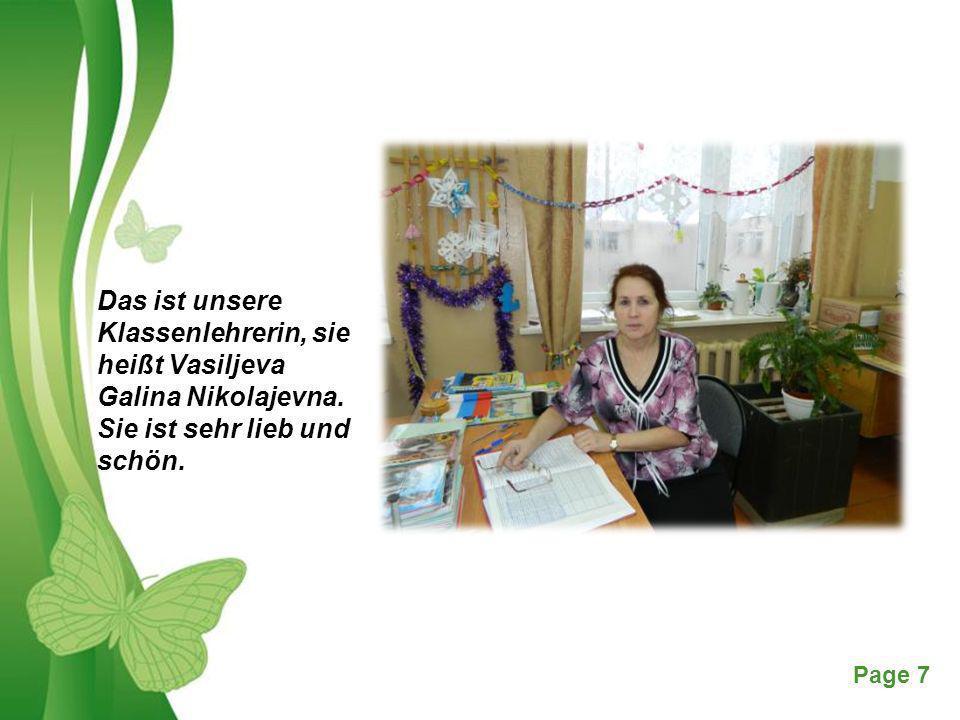 Free Powerpoint TemplatesPage 7 Das ist unsere Klassenlehrerin, sie heißt Vasiljeva Galina Nikolajevna. Sie ist sehr lieb und schön.