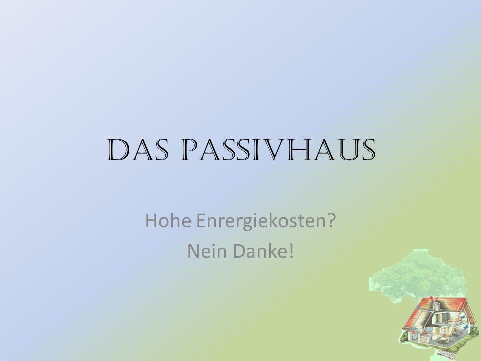 Das Passivhaus Hohe Enrergiekosten? Nein Danke!
