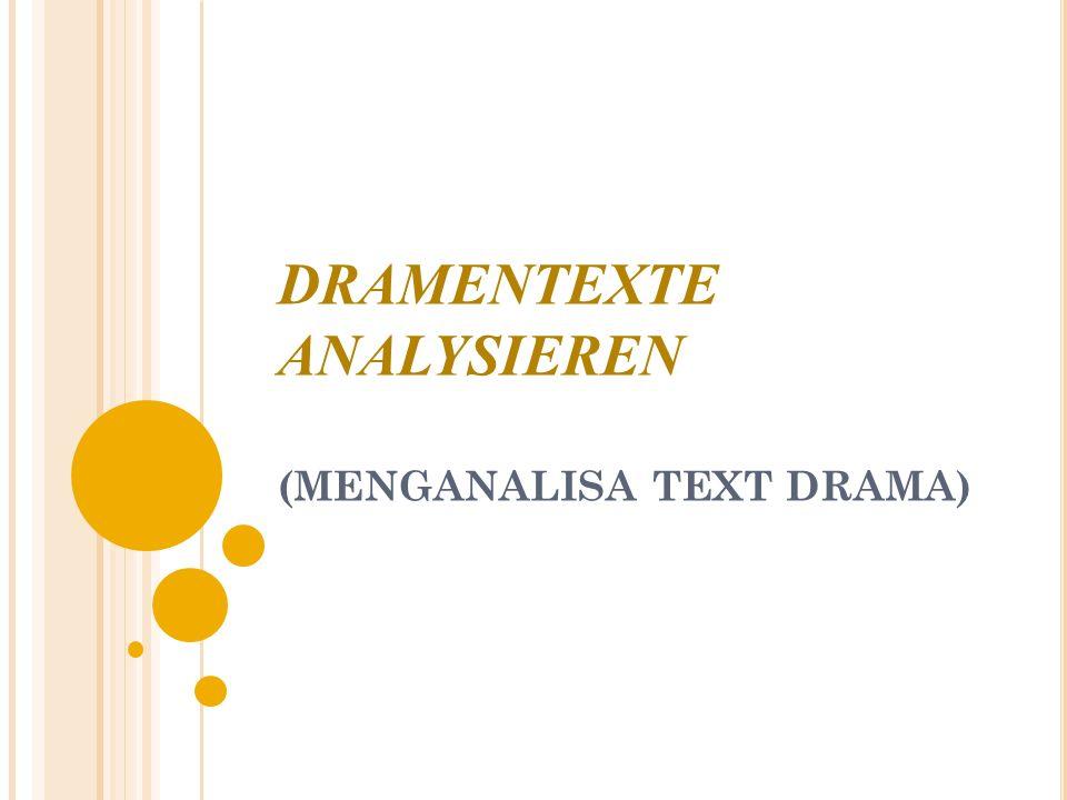 DRAMENTEXTE ANALYSIEREN (MENGANALISA TEXT DRAMA)