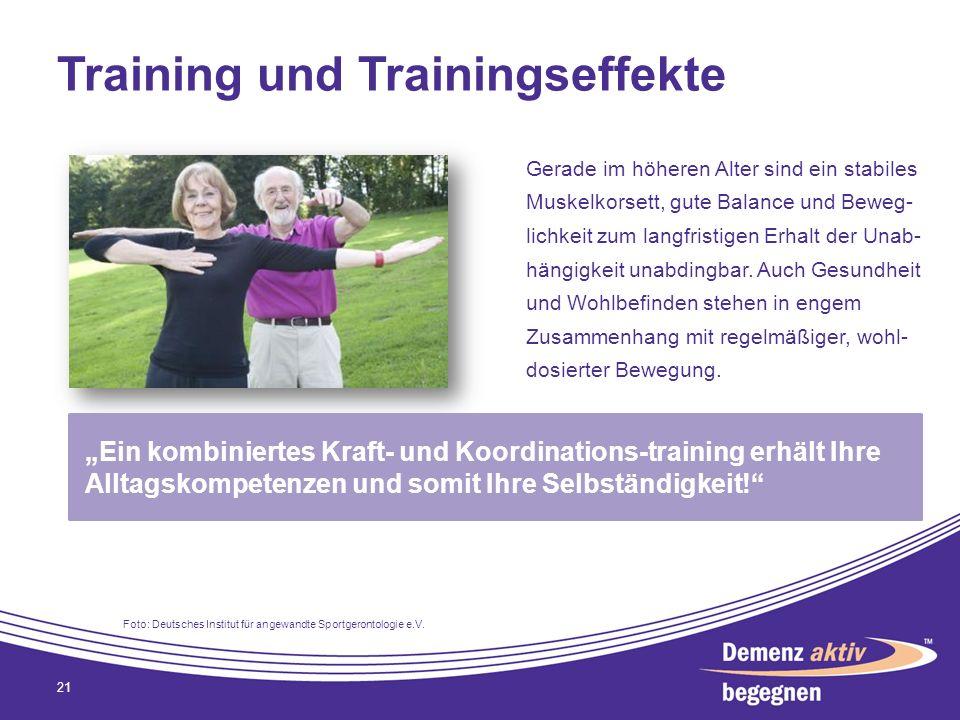 Training und Trainingseffekte Gerade im höheren Alter sind ein stabiles Muskelkorsett, gute Balance und Beweg- lichkeit zum langfristigen Erhalt der U