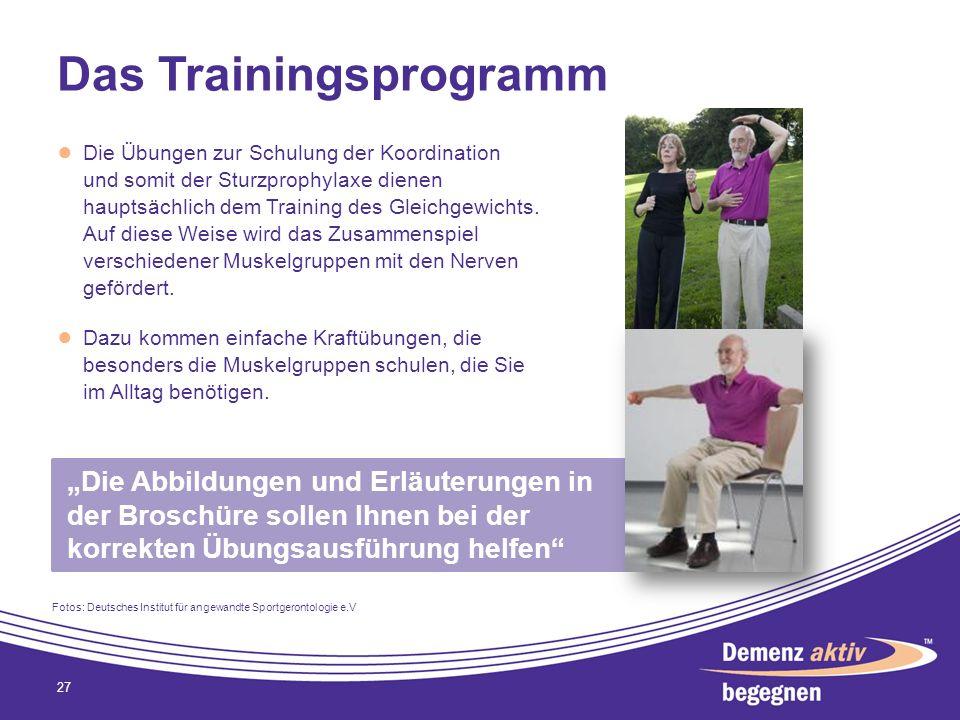 Das Trainingsprogramm Die Übungen zur Schulung der Koordination und somit der Sturzprophylaxe dienen hauptsächlich dem Training des Gleichgewichts. Au