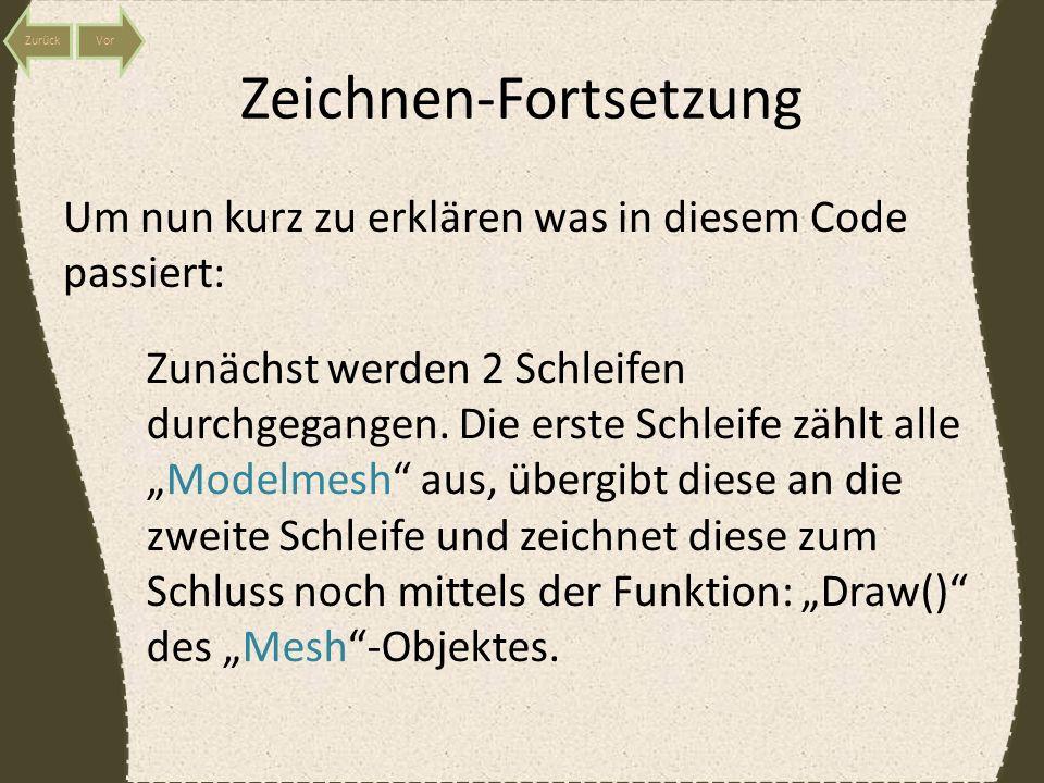 Zeichnen-Fortsetzung Um nun kurz zu erklären was in diesem Code passiert: Zunächst werden 2 Schleifen durchgegangen.