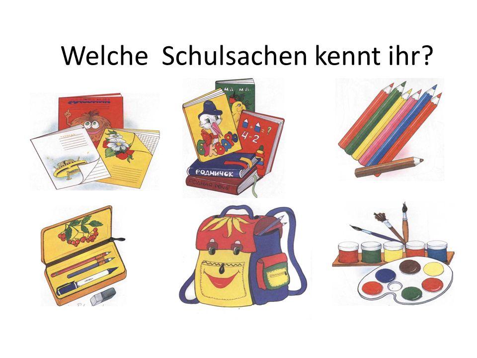 Welche Schulsachen kennt ihr?