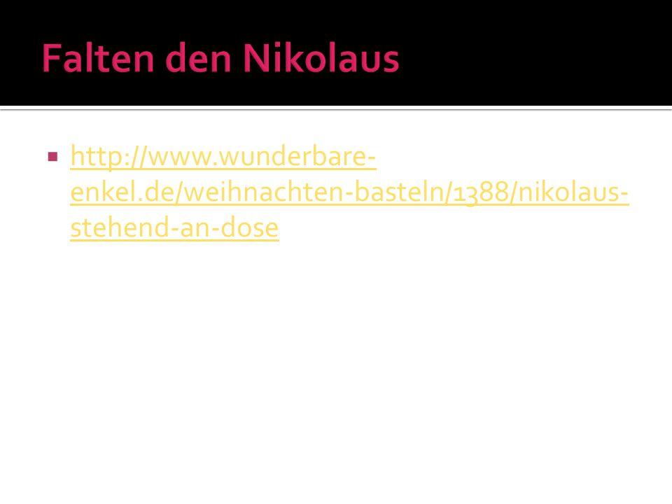 http://www.wunderbare- enkel.de/weihnachten-basteln/1388/nikolaus- stehend-an-dose http://www.wunderbare- enkel.de/weihnachten-basteln/1388/nikolaus-