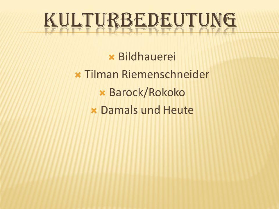 Bildhauerei Tilman Riemenschneider Barock/Rokoko Damals und Heute