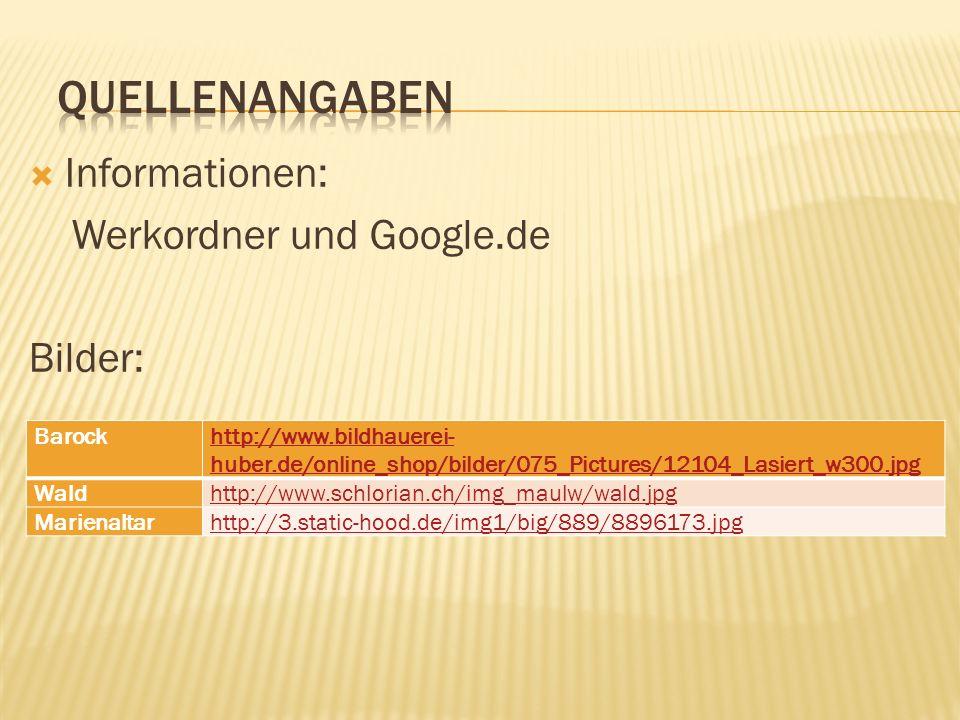 Informationen: Werkordner und Google.de Bilder: Barockhttp://www.bildhauerei- huber.de/online_shop/bilder/075_Pictures/12104_Lasiert_w300.jpg Waldhttp