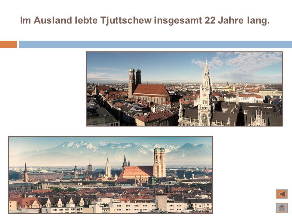 Tjuttschew arbeitete in der offiziellen russischen diplomatischen Mission in München.