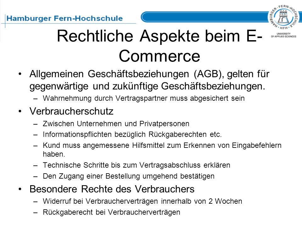 Rechtliche Aspekte beim E- Commerce Allgemeinen Geschäftsbeziehungen (AGB), gelten für gegenwärtige und zukünftige Geschäftsbeziehungen. –Wahrnehmung