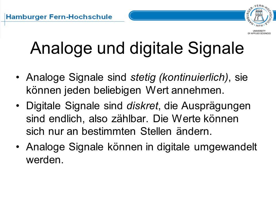 Analoge und digitale Signale Analoge Signale sind stetig (kontinuierlich), sie können jeden beliebigen Wert annehmen. Digitale Signale sind diskret, d