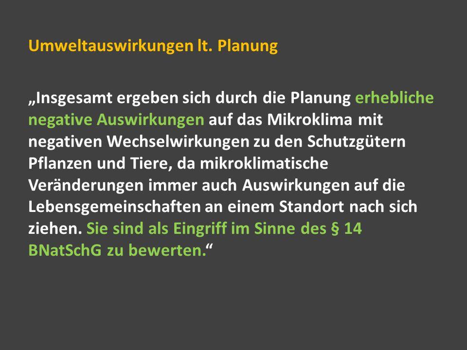 Umweltauswirkungen lt. Planung Insgesamt ergeben sich durch die Planung erhebliche negative Auswirkungen auf das Mikroklima mit negativen Wechselwirku
