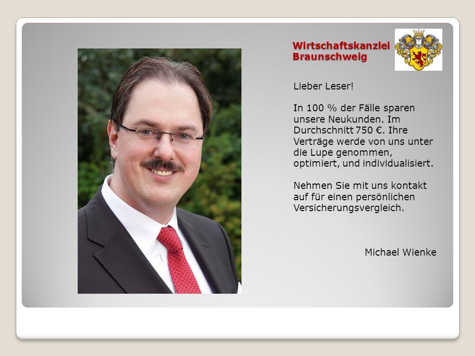 Wirtschaftskanzlei Braunschweig Lieber Leser! In 100 % der Fälle sparen unsere Neukunden. Im Durchschnitt 750. Ihre Verträge werde von uns unter die L