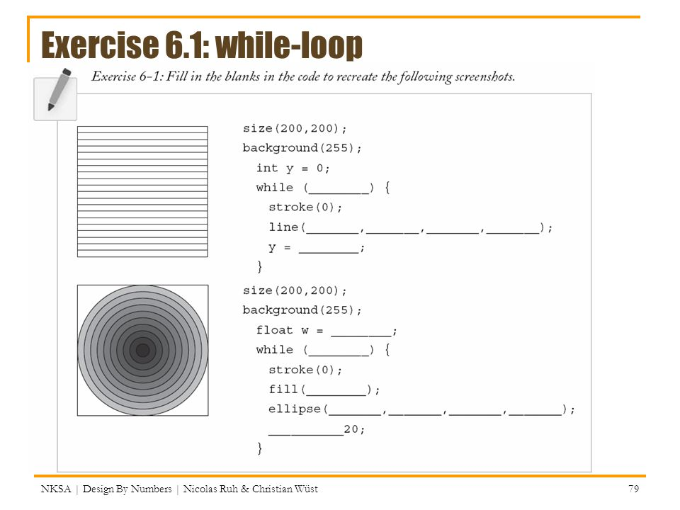 Exercise 6.1: while-loop NKSA | Design By Numbers | Nicolas Ruh & Christian Wüst 79