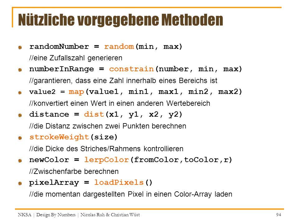 Nützliche vorgegebene Methoden randomNumber = random(min, max) //eine Zufallszahl generieren numberInRange = constrain(number, min, max) //garantieren