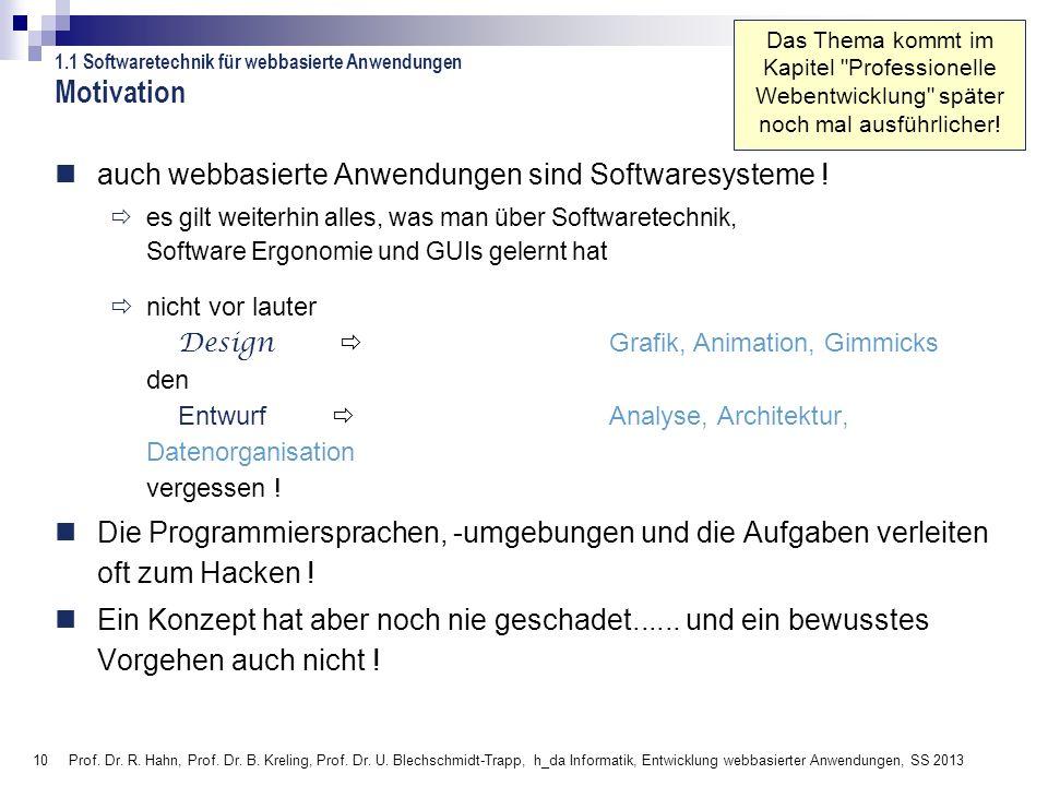 10 Prof. Dr. R. Hahn, Prof. Dr. B. Kreling, Prof. Dr. U. Blechschmidt-Trapp, h_da Informatik, Entwicklung webbasierter Anwendungen, SS 2013 auch webba
