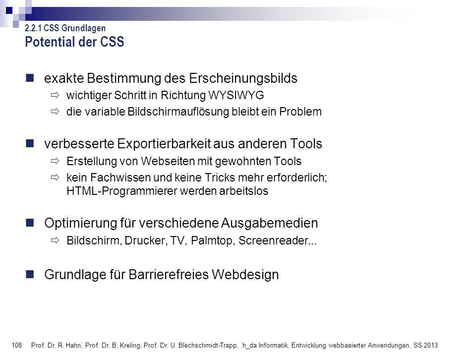 108 Prof. Dr. R. Hahn, Prof. Dr. B. Kreling, Prof. Dr. U. Blechschmidt-Trapp, h_da Informatik, Entwicklung webbasierter Anwendungen, SS 2013 exakte Be