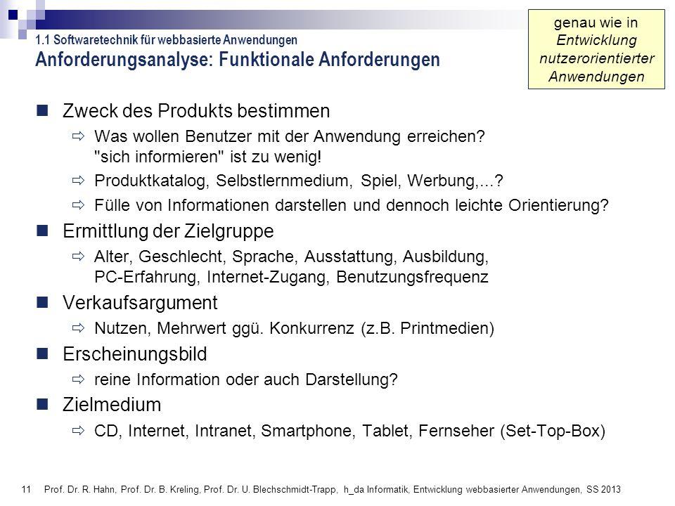 11 Prof. Dr. R. Hahn, Prof. Dr. B. Kreling, Prof. Dr. U. Blechschmidt-Trapp, h_da Informatik, Entwicklung webbasierter Anwendungen, SS 2013 Anforderun