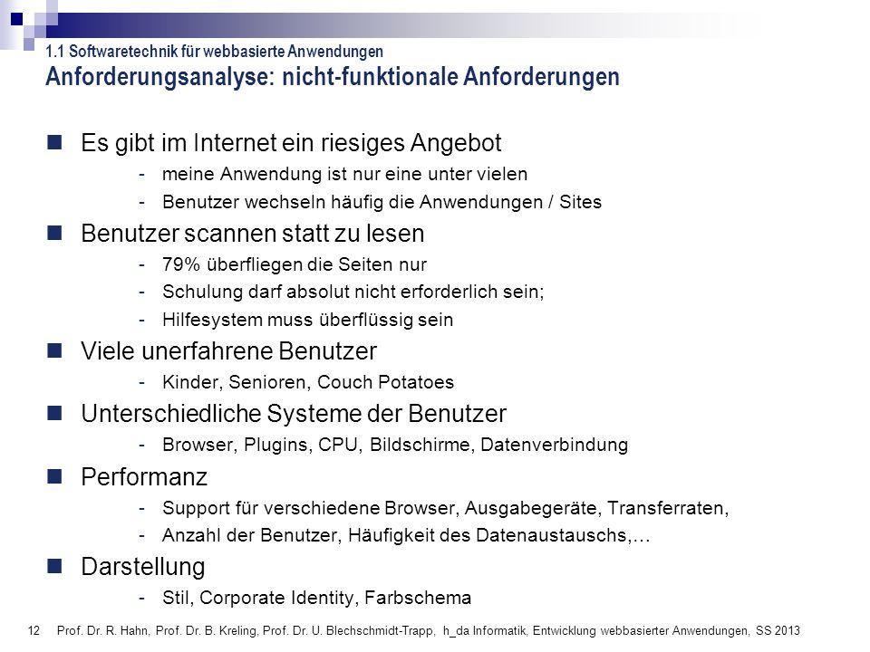 12 Prof. Dr. R. Hahn, Prof. Dr. B. Kreling, Prof. Dr. U. Blechschmidt-Trapp, h_da Informatik, Entwicklung webbasierter Anwendungen, SS 2013 Anforderun