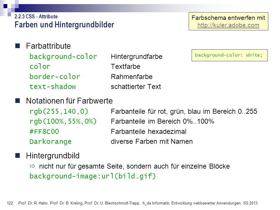 122 Prof. Dr. R. Hahn, Prof. Dr. B. Kreling, Prof. Dr. U. Blechschmidt-Trapp, h_da Informatik, Entwicklung webbasierter Anwendungen, SS 2013 Farbattri