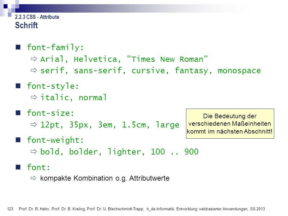 123 Prof. Dr. R. Hahn, Prof. Dr. B. Kreling, Prof. Dr. U. Blechschmidt-Trapp, h_da Informatik, Entwicklung webbasierter Anwendungen, SS 2013 Schrift f
