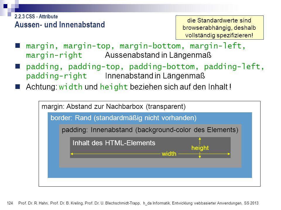 124 Prof. Dr. R. Hahn, Prof. Dr. B. Kreling, Prof. Dr. U. Blechschmidt-Trapp, h_da Informatik, Entwicklung webbasierter Anwendungen, SS 2013 border: R
