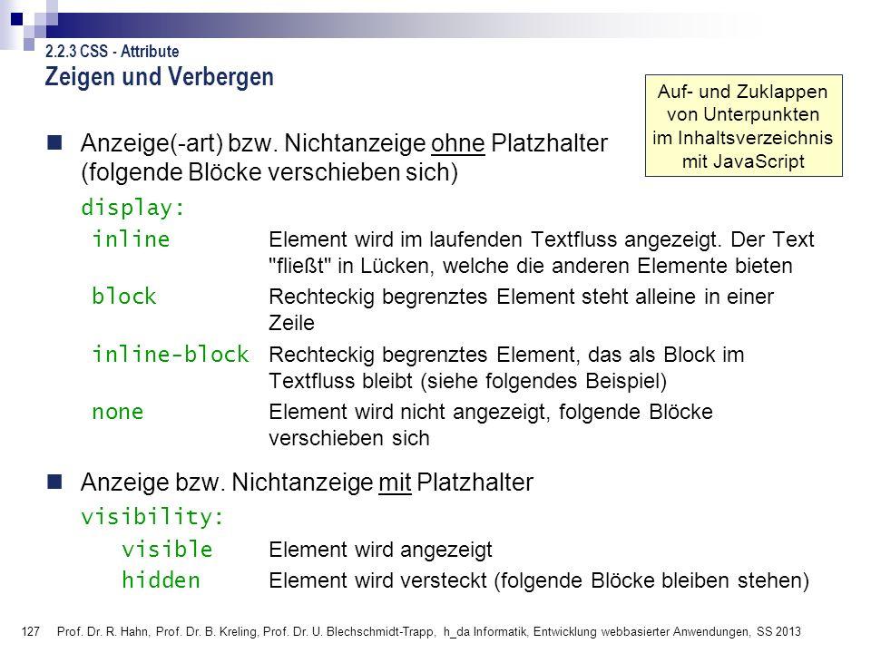 127 Prof. Dr. R. Hahn, Prof. Dr. B. Kreling, Prof. Dr. U. Blechschmidt-Trapp, h_da Informatik, Entwicklung webbasierter Anwendungen, SS 2013 Anzeige(-