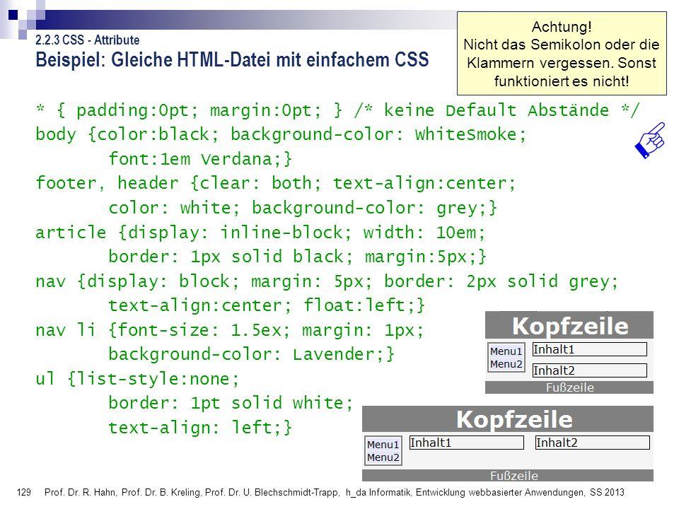 129 Prof. Dr. R. Hahn, Prof. Dr. B. Kreling, Prof. Dr. U. Blechschmidt-Trapp, h_da Informatik, Entwicklung webbasierter Anwendungen, SS 2013 Beispiel: