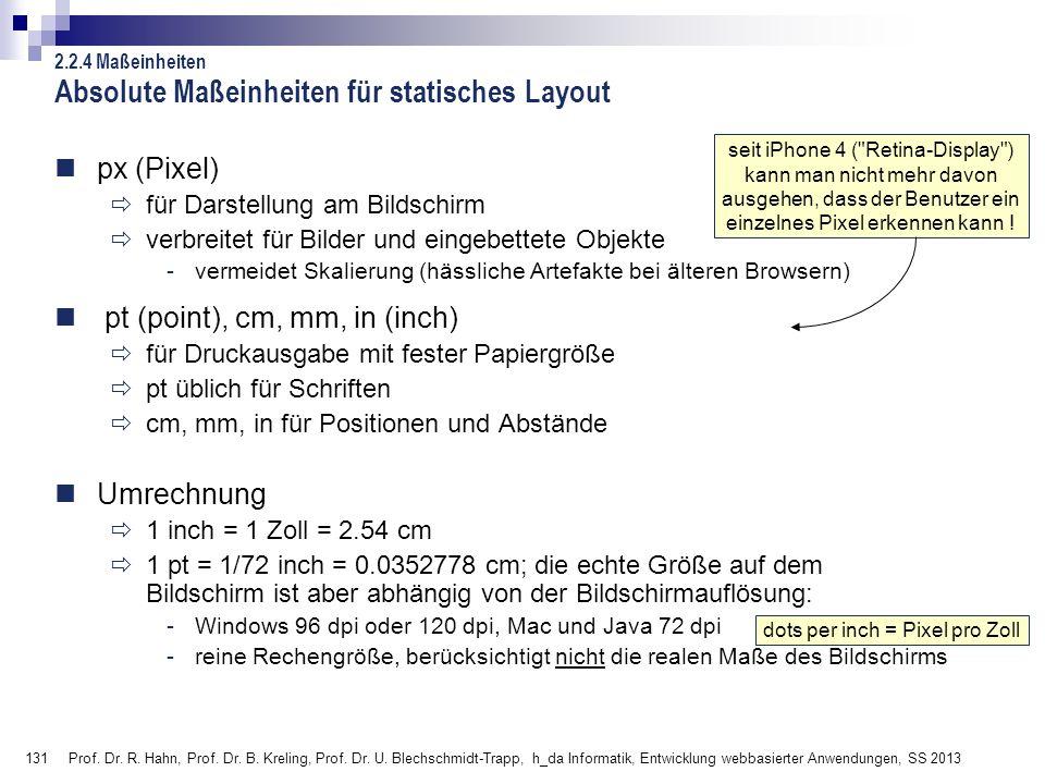 131 Prof. Dr. R. Hahn, Prof. Dr. B. Kreling, Prof. Dr. U. Blechschmidt-Trapp, h_da Informatik, Entwicklung webbasierter Anwendungen, SS 2013 Absolute