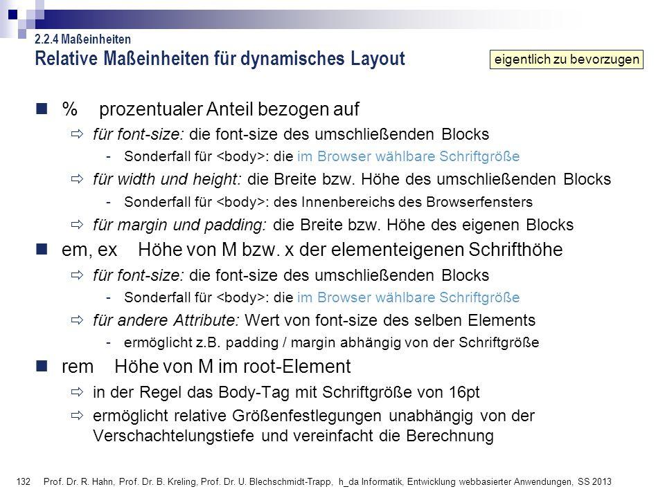 132 Prof. Dr. R. Hahn, Prof. Dr. B. Kreling, Prof. Dr. U. Blechschmidt-Trapp, h_da Informatik, Entwicklung webbasierter Anwendungen, SS 2013 Relative
