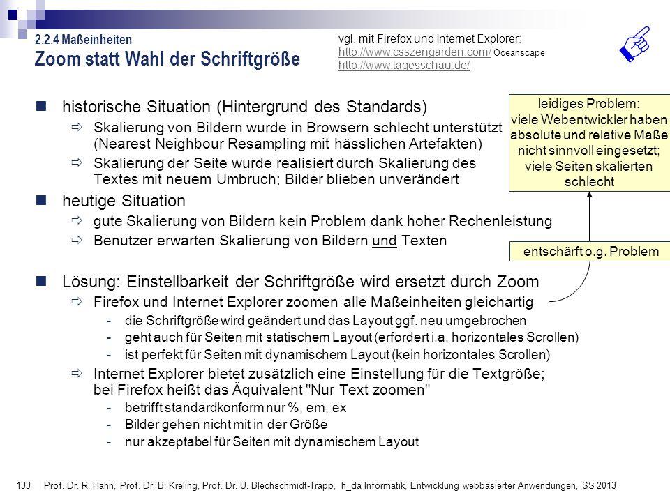133 Prof. Dr. R. Hahn, Prof. Dr. B. Kreling, Prof. Dr. U. Blechschmidt-Trapp, h_da Informatik, Entwicklung webbasierter Anwendungen, SS 2013 Zoom stat