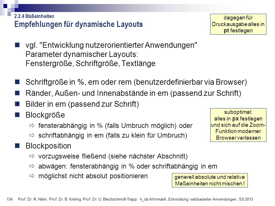 134 Prof. Dr. R. Hahn, Prof. Dr. B. Kreling, Prof. Dr. U. Blechschmidt-Trapp, h_da Informatik, Entwicklung webbasierter Anwendungen, SS 2013 Empfehlun