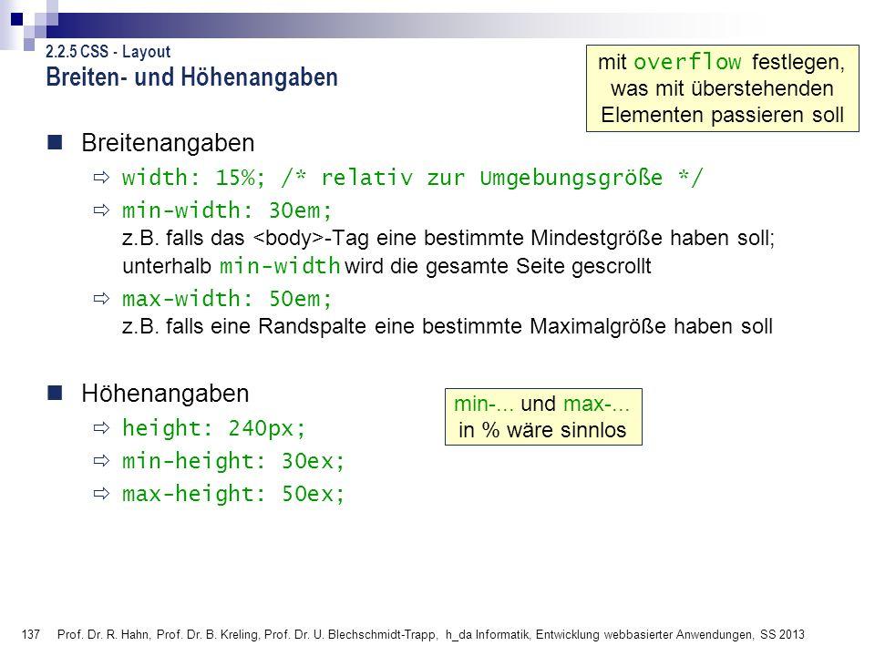 137 Prof. Dr. R. Hahn, Prof. Dr. B. Kreling, Prof. Dr. U. Blechschmidt-Trapp, h_da Informatik, Entwicklung webbasierter Anwendungen, SS 2013 Breiten-