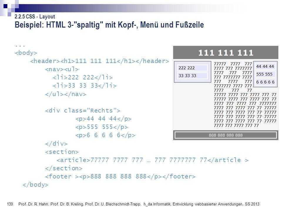 139 Prof. Dr. R. Hahn, Prof. Dr. B. Kreling, Prof. Dr. U. Blechschmidt-Trapp, h_da Informatik, Entwicklung webbasierter Anwendungen, SS 2013 Beispiel: