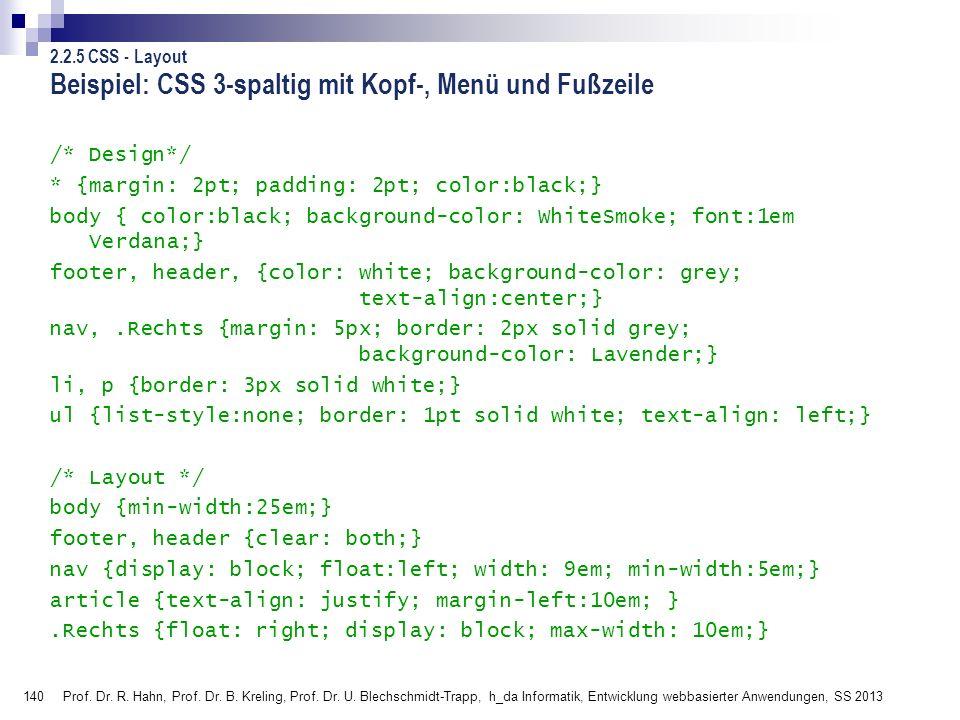 140 Beispiel: CSS 3-spaltig mit Kopf-, Menü und Fußzeile /* Design*/ * {margin: 2pt; padding: 2pt; color:black;} body { color:black; background-color: