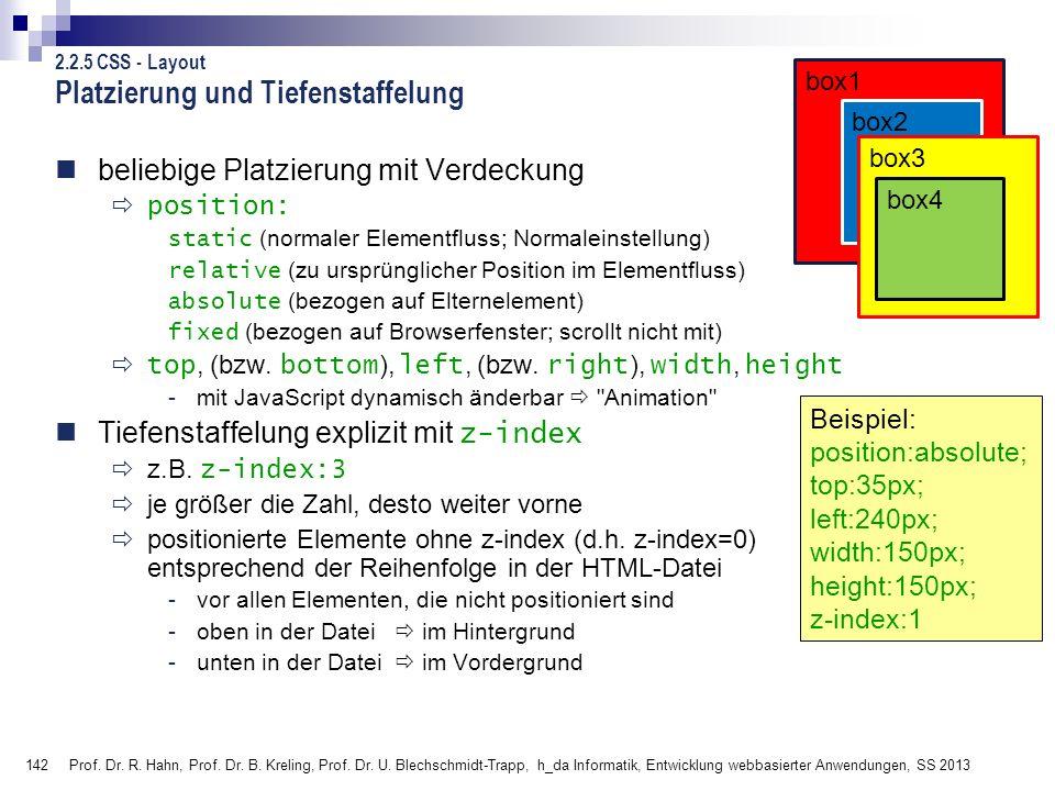 142 Prof. Dr. R. Hahn, Prof. Dr. B. Kreling, Prof. Dr. U. Blechschmidt-Trapp, h_da Informatik, Entwicklung webbasierter Anwendungen, SS 2013 Platzieru