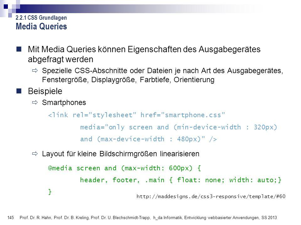 145 Prof. Dr. R. Hahn, Prof. Dr. B. Kreling, Prof. Dr. U. Blechschmidt-Trapp, h_da Informatik, Entwicklung webbasierter Anwendungen, SS 2013 Media Que