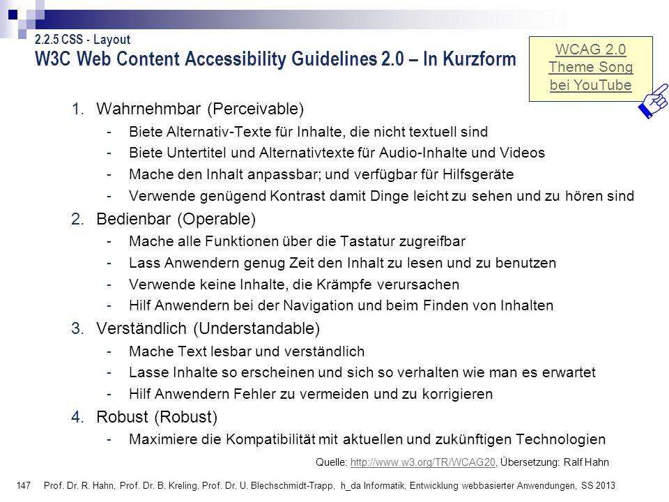 147 Prof. Dr. R. Hahn, Prof. Dr. B. Kreling, Prof. Dr. U. Blechschmidt-Trapp, h_da Informatik, Entwicklung webbasierter Anwendungen, SS 2013 W3C Web C