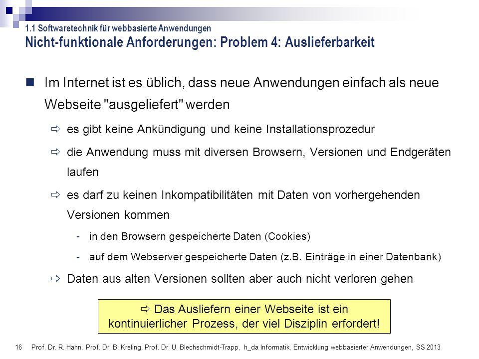 16 Prof. Dr. R. Hahn, Prof. Dr. B. Kreling, Prof. Dr. U. Blechschmidt-Trapp, h_da Informatik, Entwicklung webbasierter Anwendungen, SS 2013 Nicht-funk