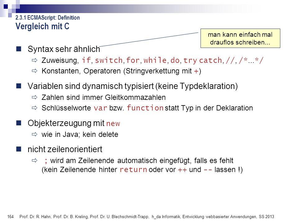 164 Prof. Dr. R. Hahn, Prof. Dr. B. Kreling, Prof. Dr. U. Blechschmidt-Trapp, h_da Informatik, Entwicklung webbasierter Anwendungen, SS 2013 Vergleich