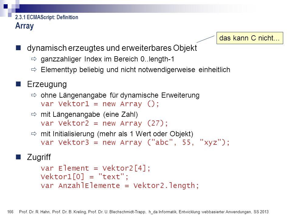 166 Prof. Dr. R. Hahn, Prof. Dr. B. Kreling, Prof. Dr. U. Blechschmidt-Trapp, h_da Informatik, Entwicklung webbasierter Anwendungen, SS 2013 2.3.1 ECM