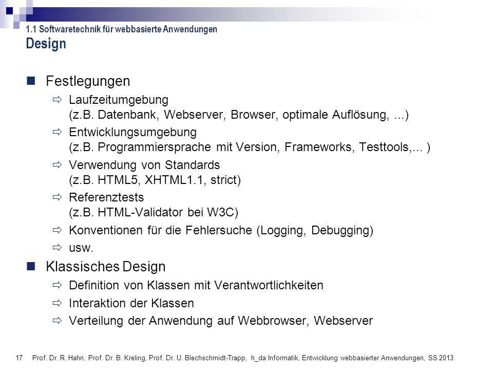 17 Prof. Dr. R. Hahn, Prof. Dr. B. Kreling, Prof. Dr. U. Blechschmidt-Trapp, h_da Informatik, Entwicklung webbasierter Anwendungen, SS 2013 Design Fes