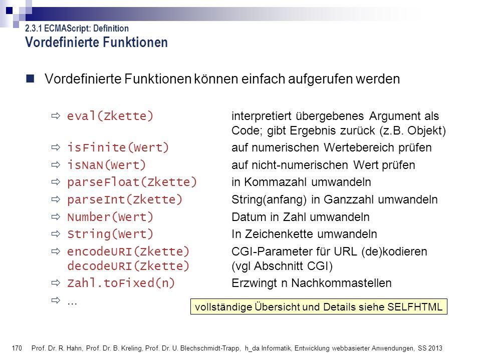 170 Prof. Dr. R. Hahn, Prof. Dr. B. Kreling, Prof. Dr. U. Blechschmidt-Trapp, h_da Informatik, Entwicklung webbasierter Anwendungen, SS 2013 Vordefini