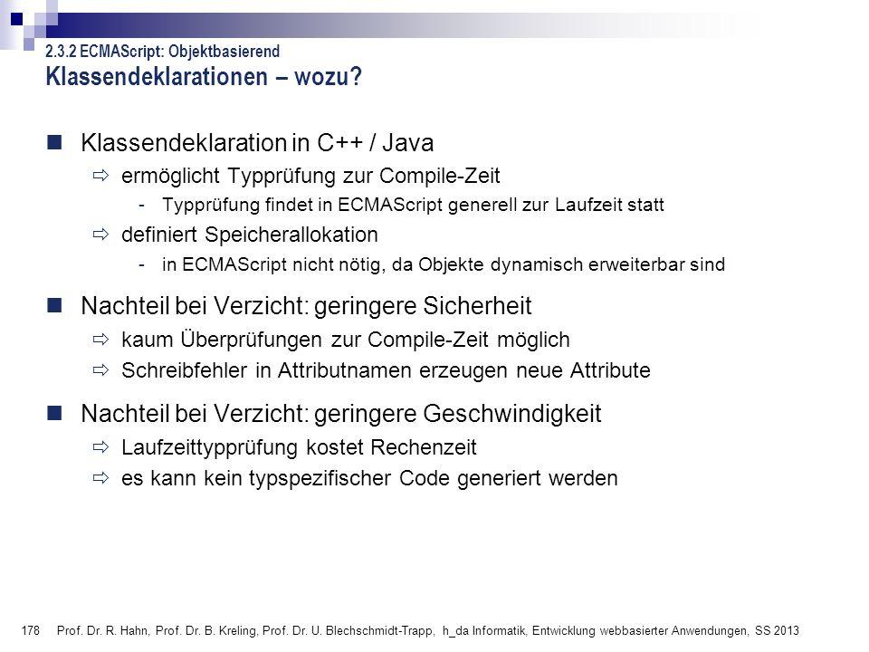 178 Prof. Dr. R. Hahn, Prof. Dr. B. Kreling, Prof. Dr. U. Blechschmidt-Trapp, h_da Informatik, Entwicklung webbasierter Anwendungen, SS 2013 Klassende