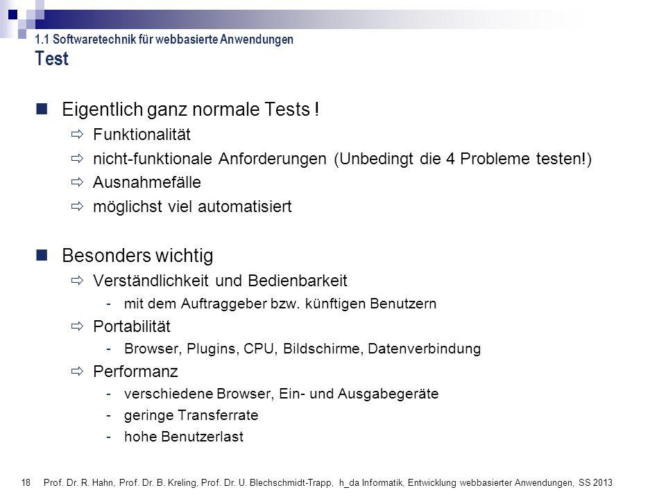 18 Prof. Dr. R. Hahn, Prof. Dr. B. Kreling, Prof. Dr. U. Blechschmidt-Trapp, h_da Informatik, Entwicklung webbasierter Anwendungen, SS 2013 Test Eigen